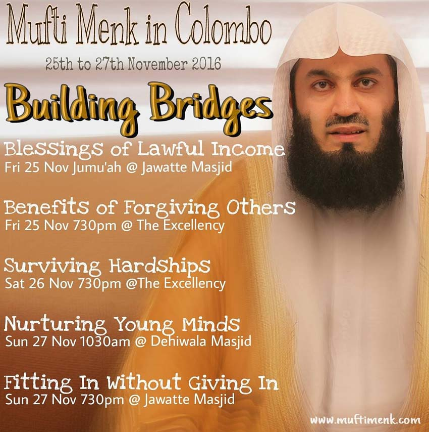Mufti Menk In Colombo Sri Lanka_sailan muslim foundation_Building Bridges_Blessings of Lawful Income_Benefits of Forgiving Others_Surviving Hardships_Nurturing Young Minds_Fitting In Without Giving In